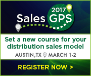 Sales GPS 2017: Set a new course for your distribution sales model March 1-2 in Austin